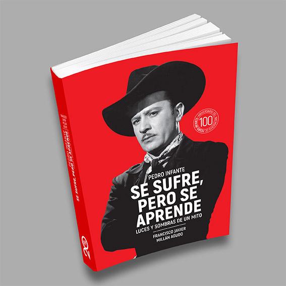 Libro-Pedro-Infante.-Se-sufre,-pero-se-aprende